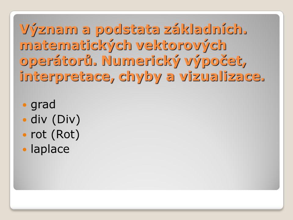 Význam a podstata základních. matematických vektorových operátorů