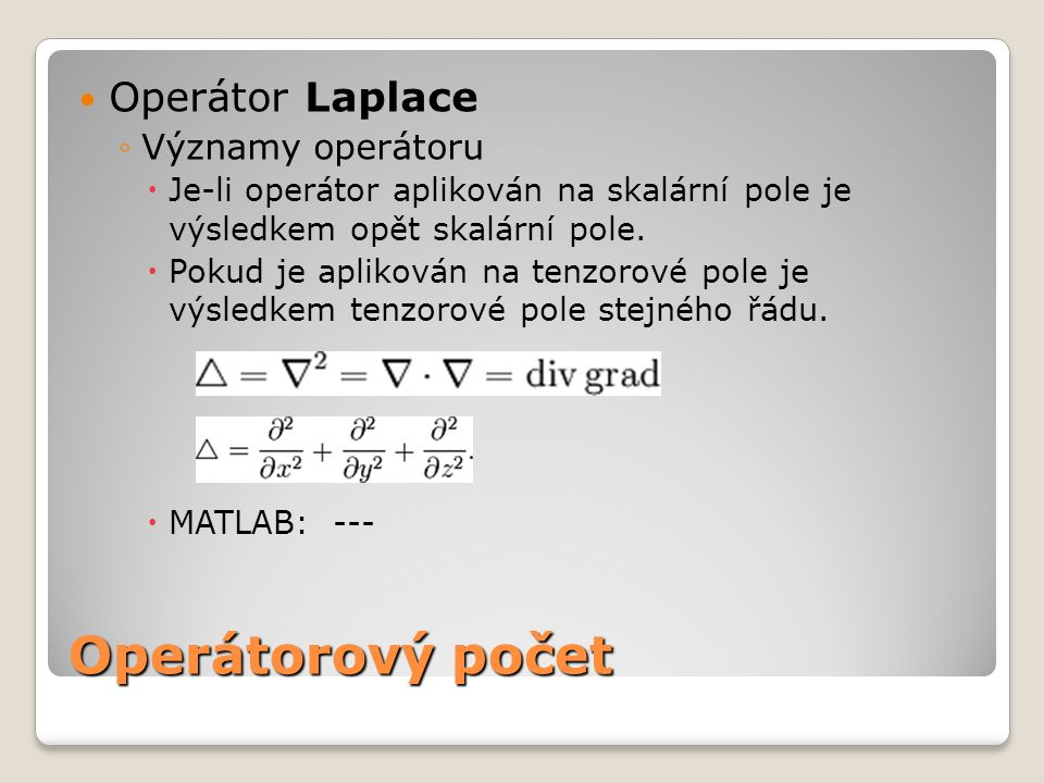 Operátorový počet Operátor Laplace Významy operátoru