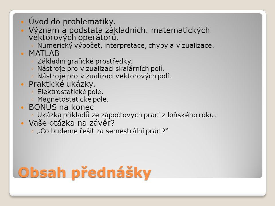 Obsah přednášky Úvod do problematiky.
