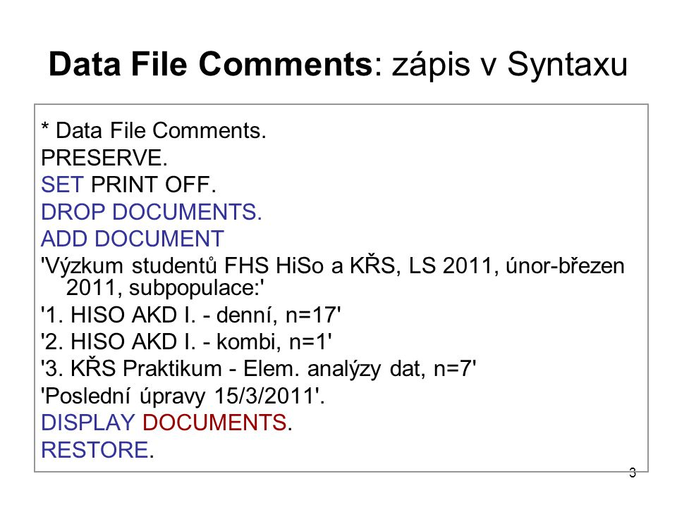 Data File Comments: zápis v Syntaxu