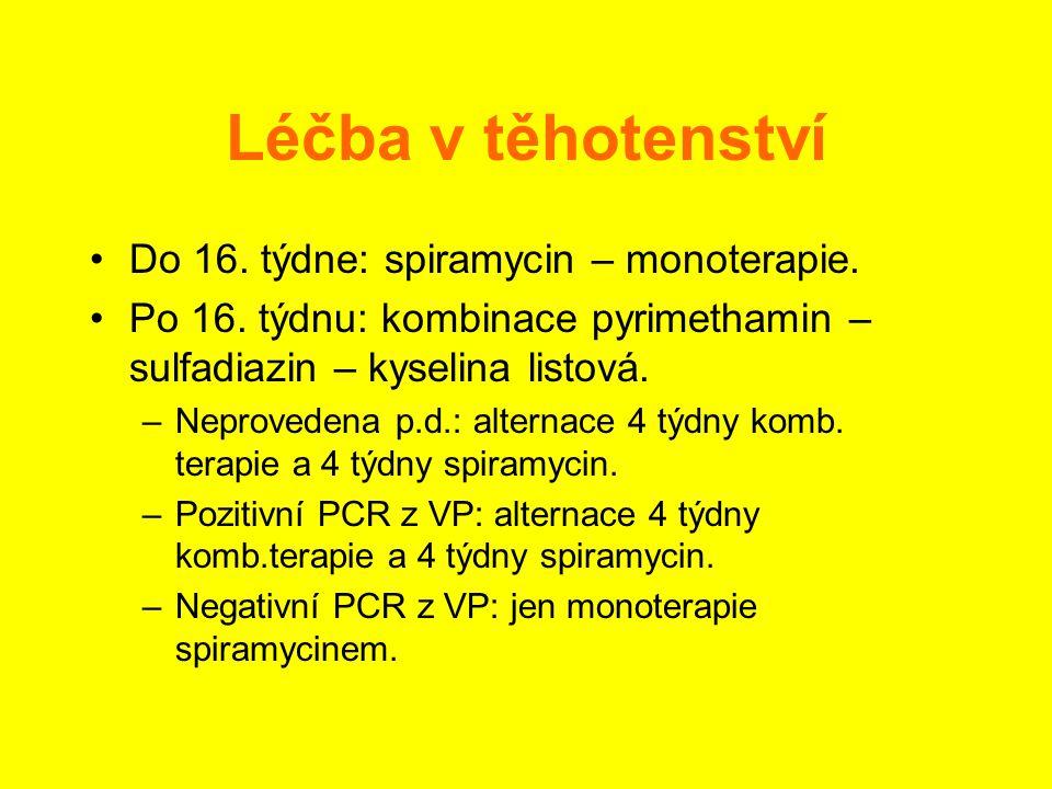 Léčba v těhotenství Do 16. týdne: spiramycin – monoterapie.