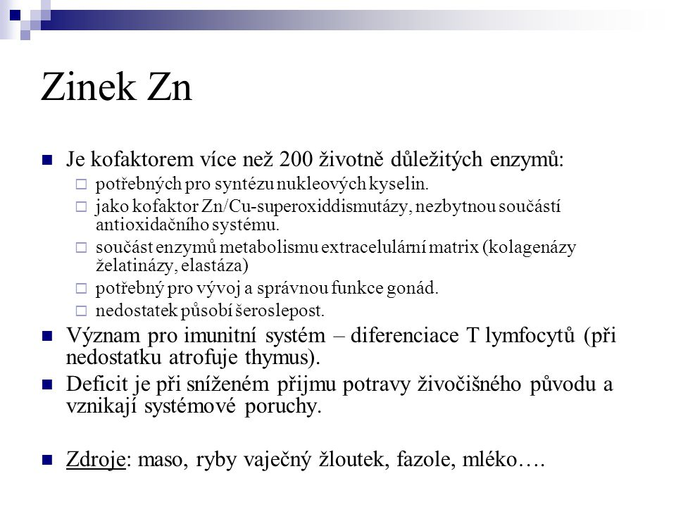 Zinek Zn Je kofaktorem více než 200 životně důležitých enzymů: