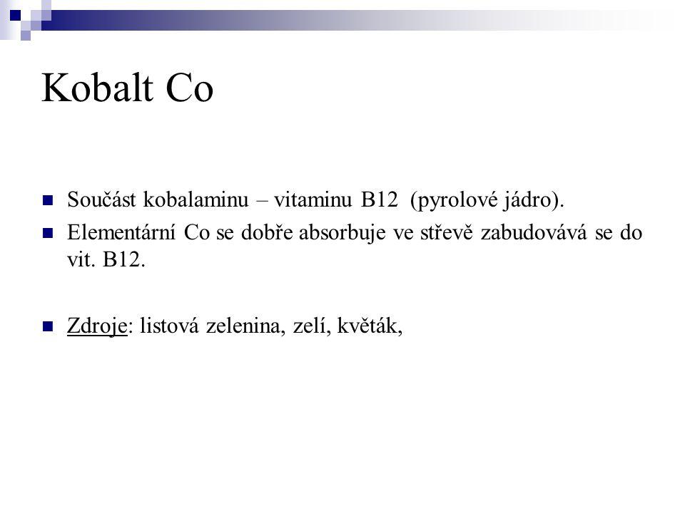 Kobalt Co Součást kobalaminu – vitaminu B12 (pyrolové jádro).
