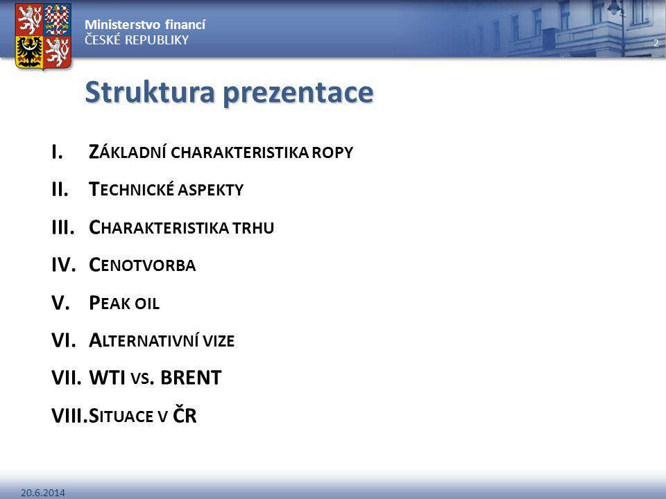 Struktura prezentace Základní charakteristika ropy Technické aspekty