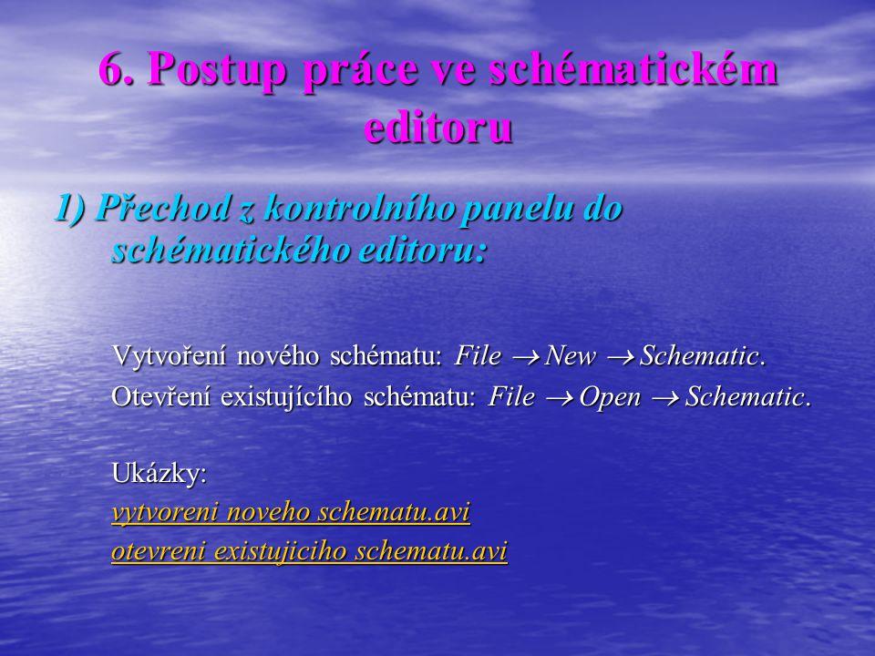 6. Postup práce ve schématickém editoru