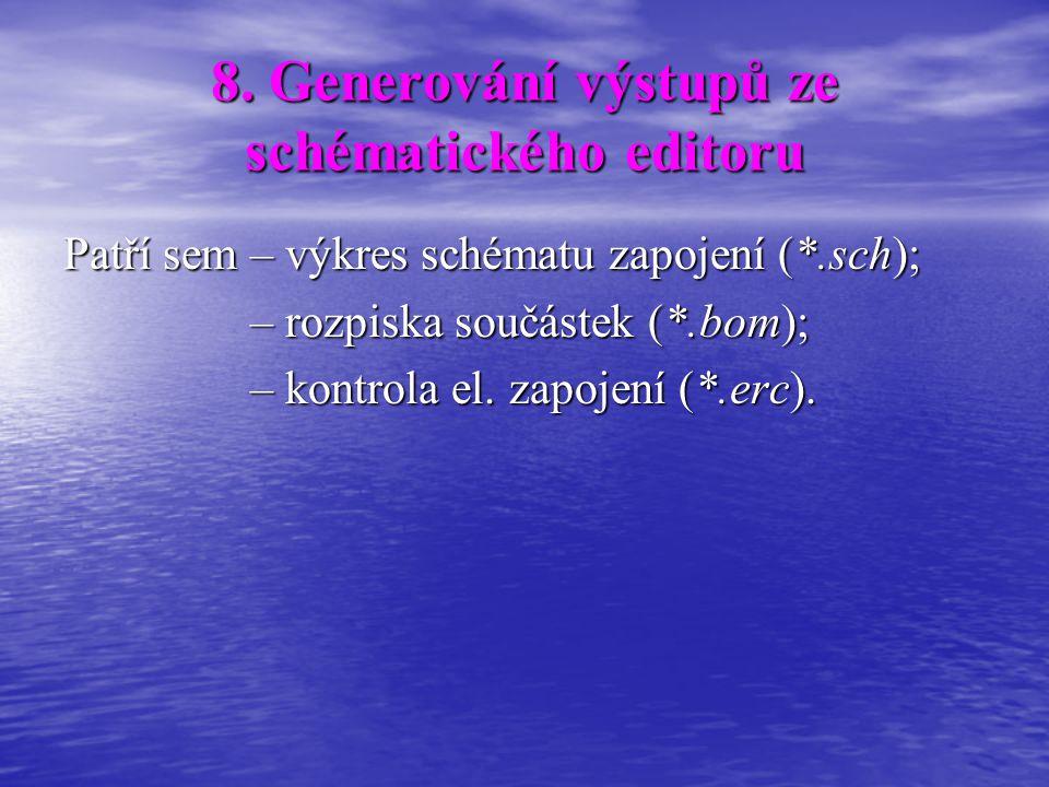 8. Generování výstupů ze schématického editoru