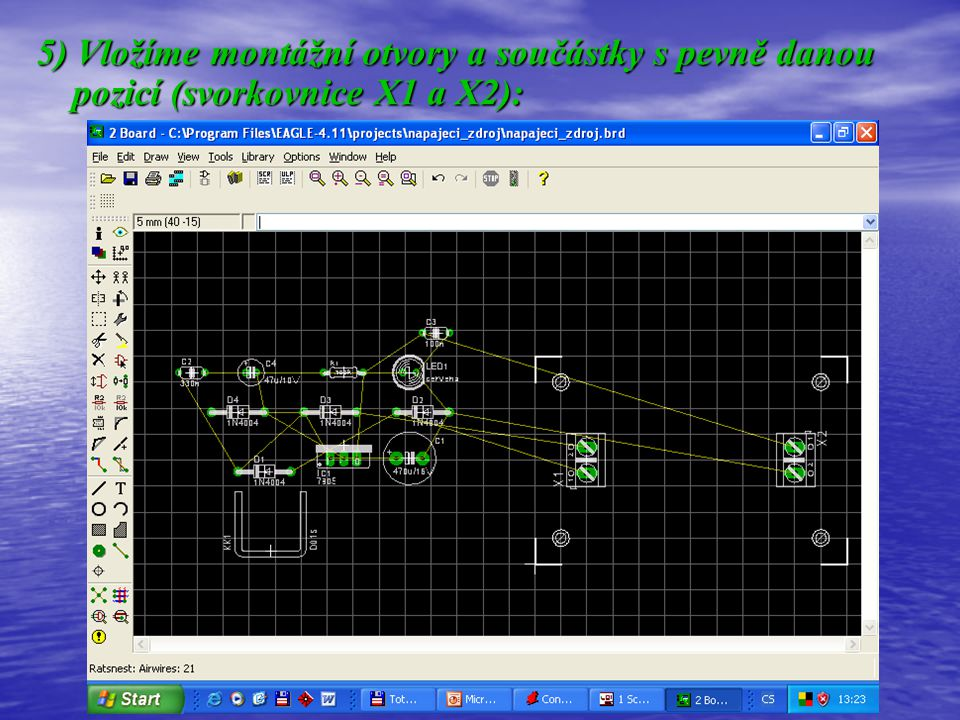 5) Vložíme montážní otvory a součástky s pevně danou pozicí (svorkovnice X1 a X2):