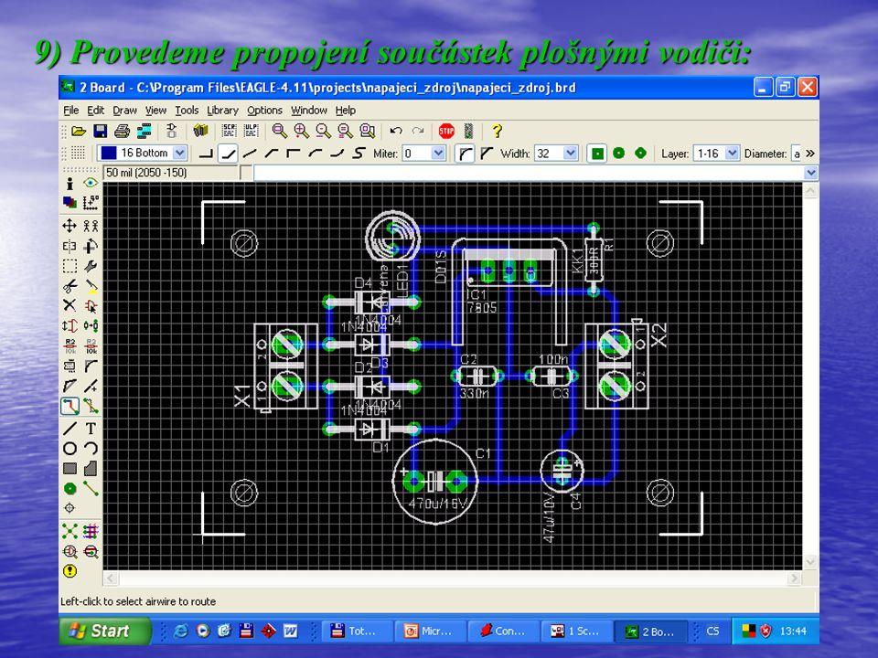 9) Provedeme propojení součástek plošnými vodiči: