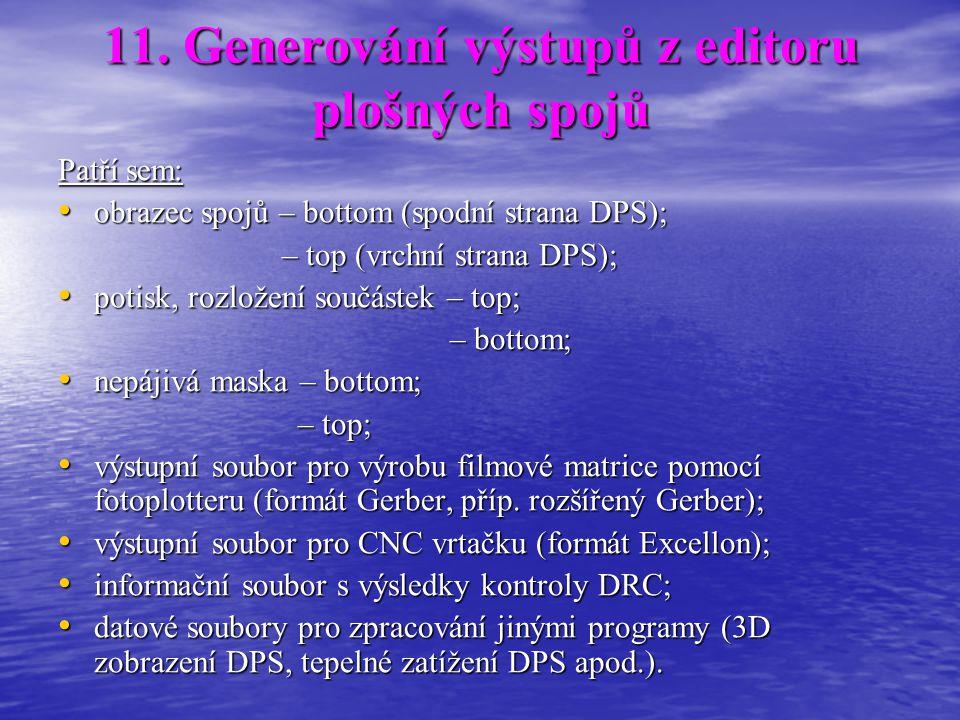 11. Generování výstupů z editoru plošných spojů