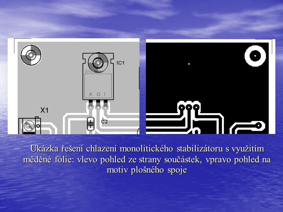 Ukázka řešení chlazení monolitického stabilizátoru s využitím měděné fólie: vlevo pohled ze strany součástek, vpravo pohled na motiv plošného spoje