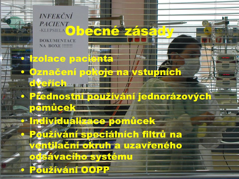 Obecné zásady Izolace pacienta Označení pokoje na vstupních dveřích