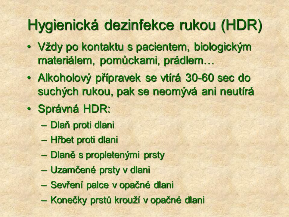 Hygienická dezinfekce rukou (HDR)