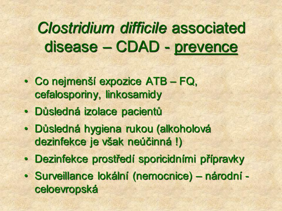 Clostridium difficile associated disease – CDAD - prevence