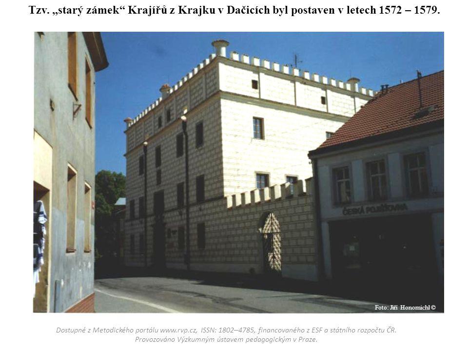 """Tzv. """"starý zámek Krajířů z Krajku v Dačicích byl postaven v letech 1572 – 1579."""