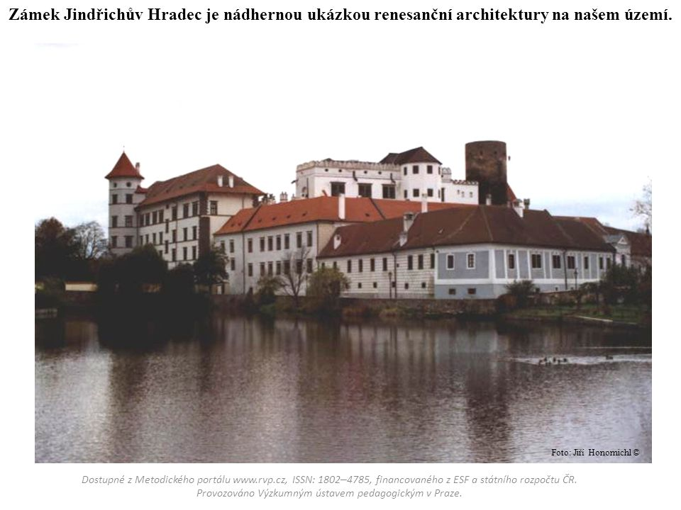Zámek Jindřichův Hradec je nádhernou ukázkou renesanční architektury na našem území.