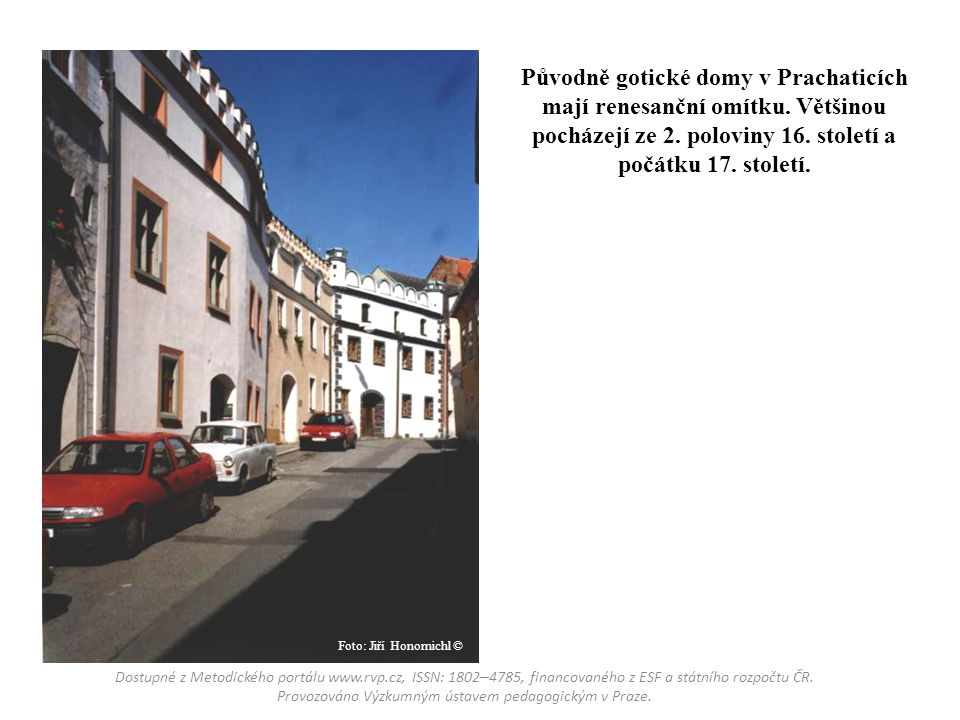 Původně gotické domy v Prachaticích mají renesanční omítku