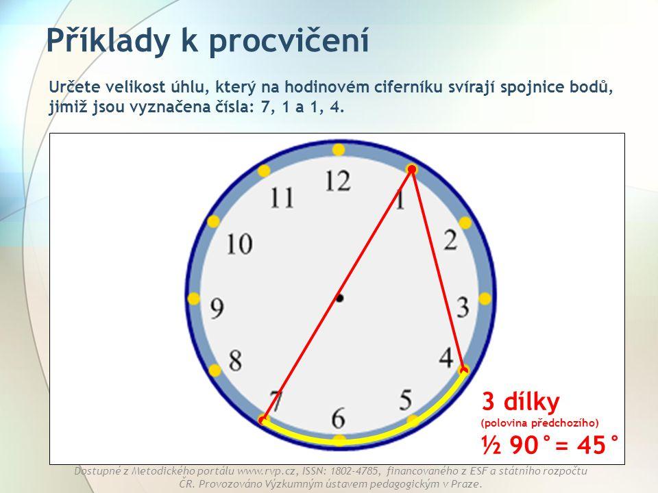 Příklady k procvičení 3 dílky (polovina předchozího) ½ 90°= 45°