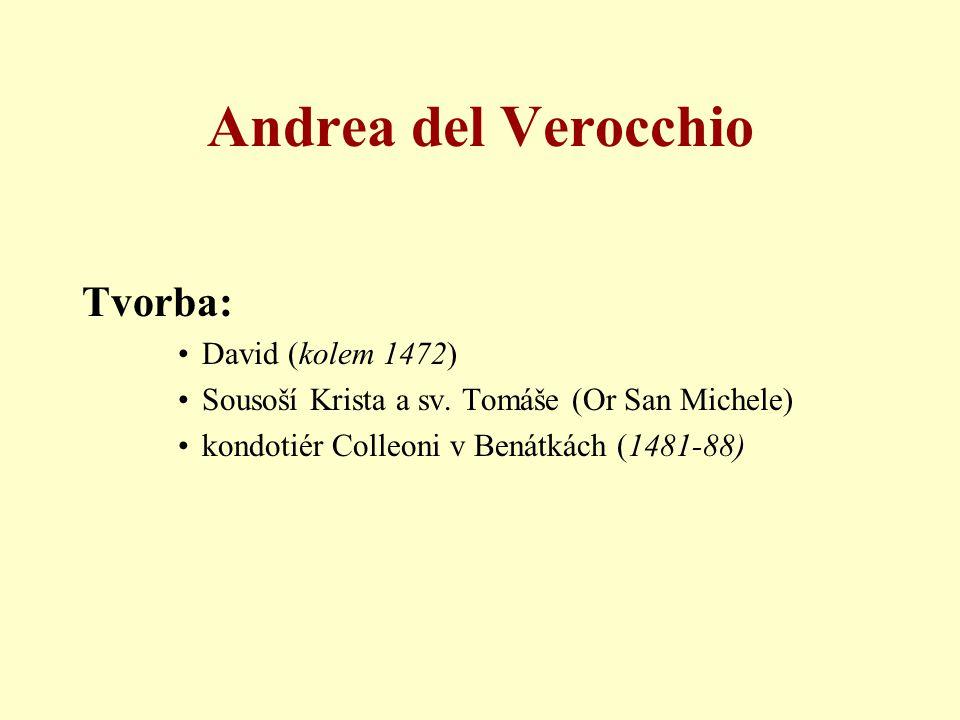 Andrea del Verocchio Tvorba: David (kolem 1472)