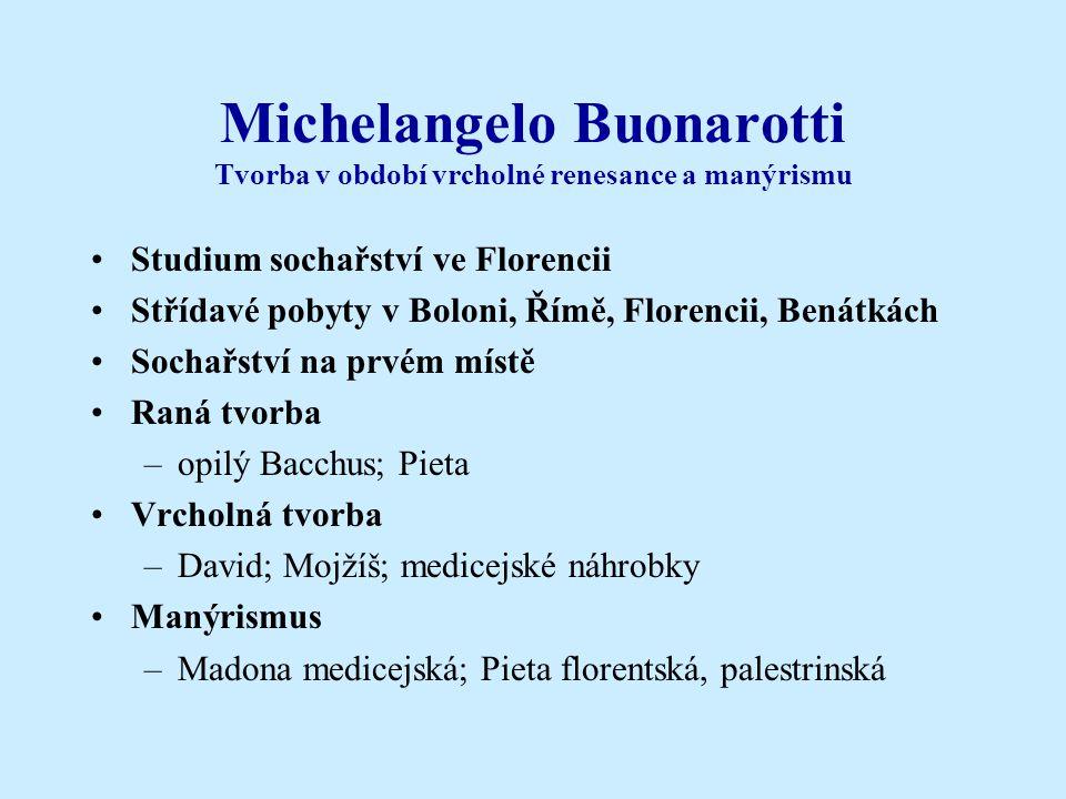 Michelangelo Buonarotti Tvorba v období vrcholné renesance a manýrismu