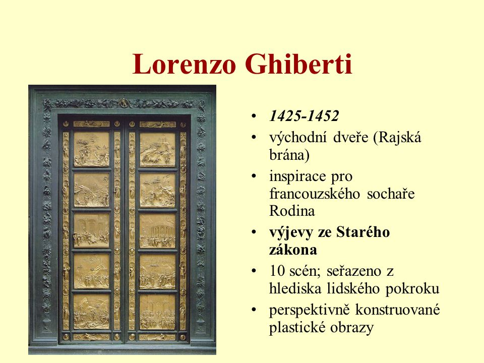 Lorenzo Ghiberti 1425-1452 východní dveře (Rajská brána)