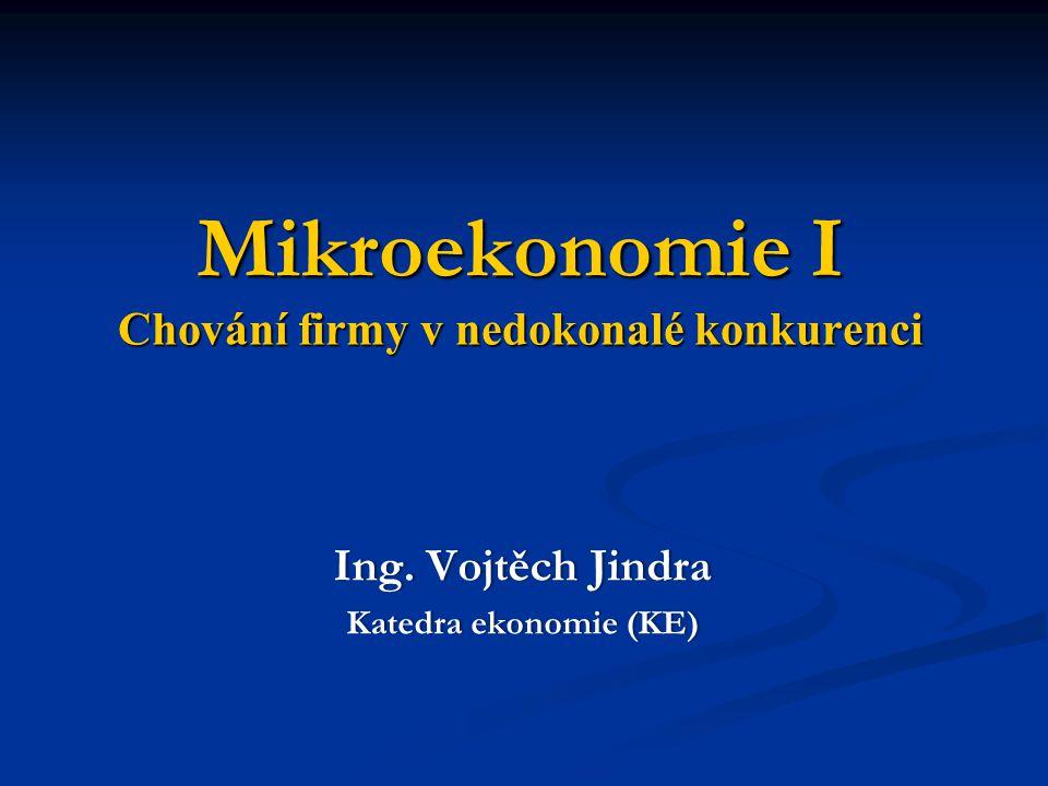 Mikroekonomie I Chování firmy v nedokonalé konkurenci