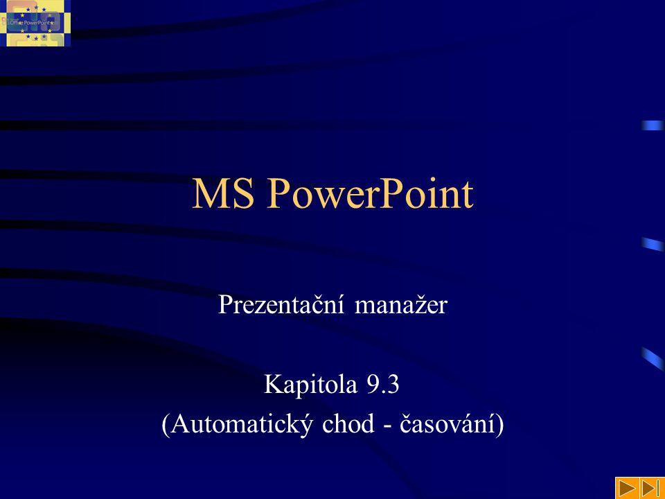 Prezentační manažer Kapitola 9.3 (Automatický chod - časování)