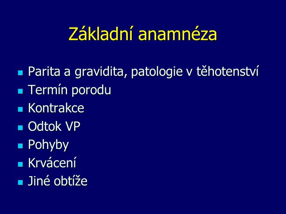 Základní anamnéza Parita a gravidita, patologie v těhotenství