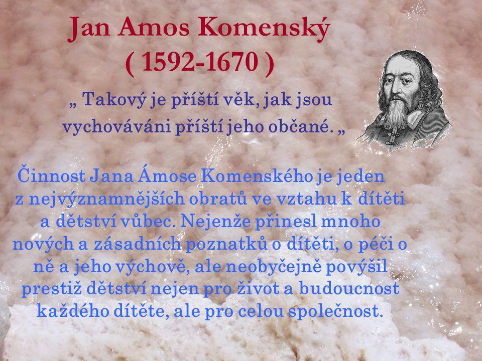 Jan Amos Komenský ( 1592-1670 )
