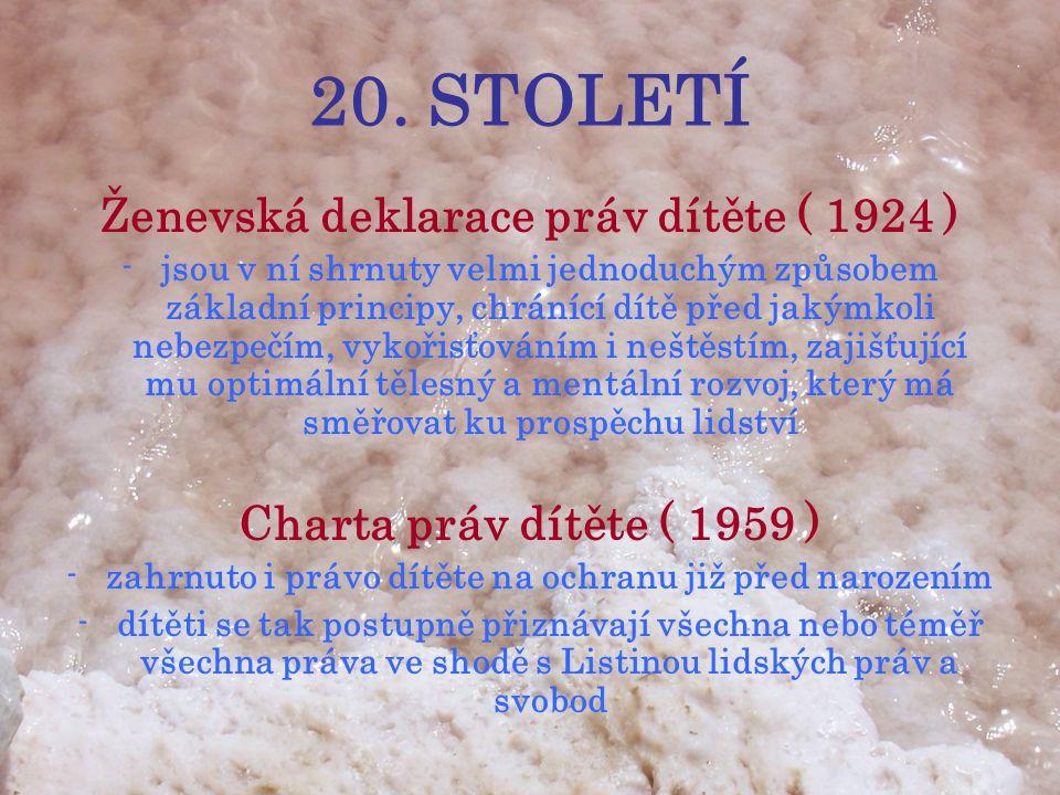 20. STOLETÍ Ženevská deklarace práv dítěte ( 1924 )