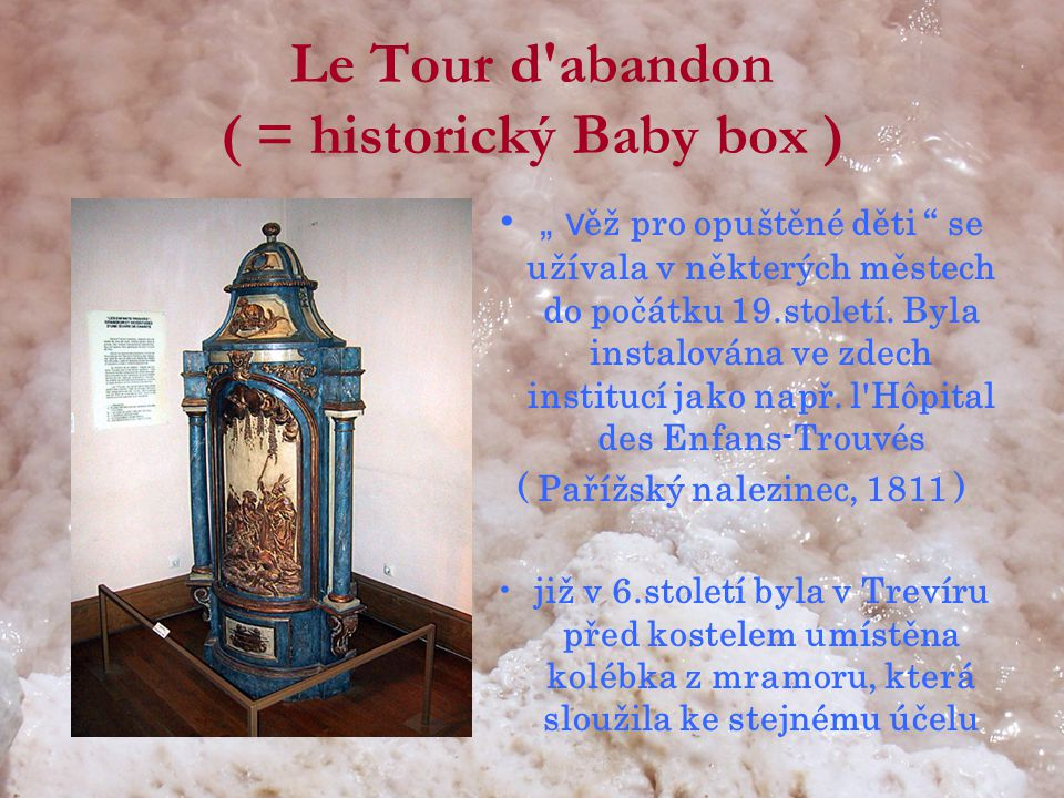Le Tour d abandon ( = historický Baby box )
