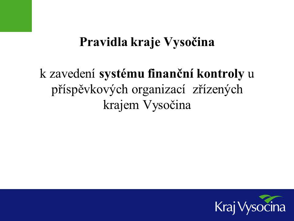 Pravidla kraje Vysočina k zavedení systému finanční kontroly u příspěvkových organizací zřízených krajem Vysočina