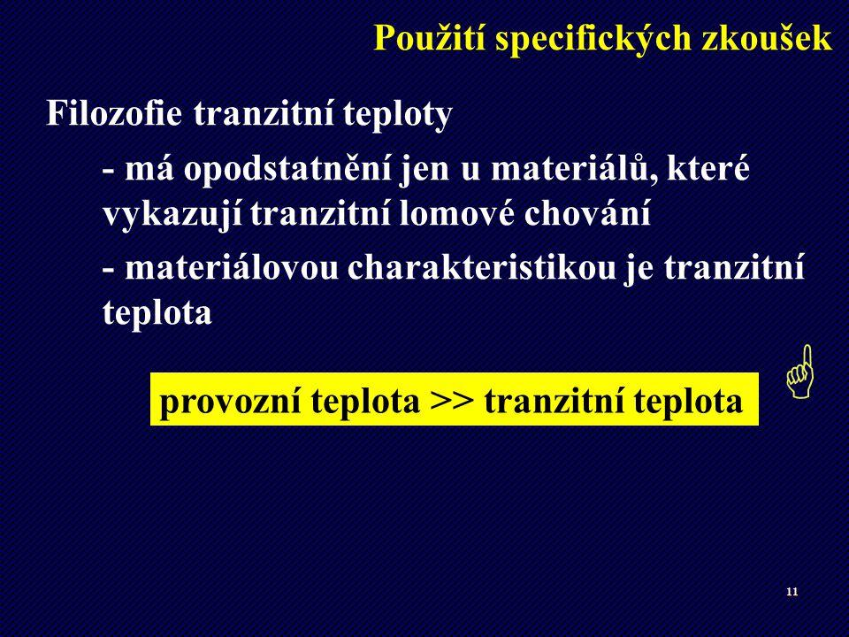  Použití specifických zkoušek Filozofie tranzitní teploty