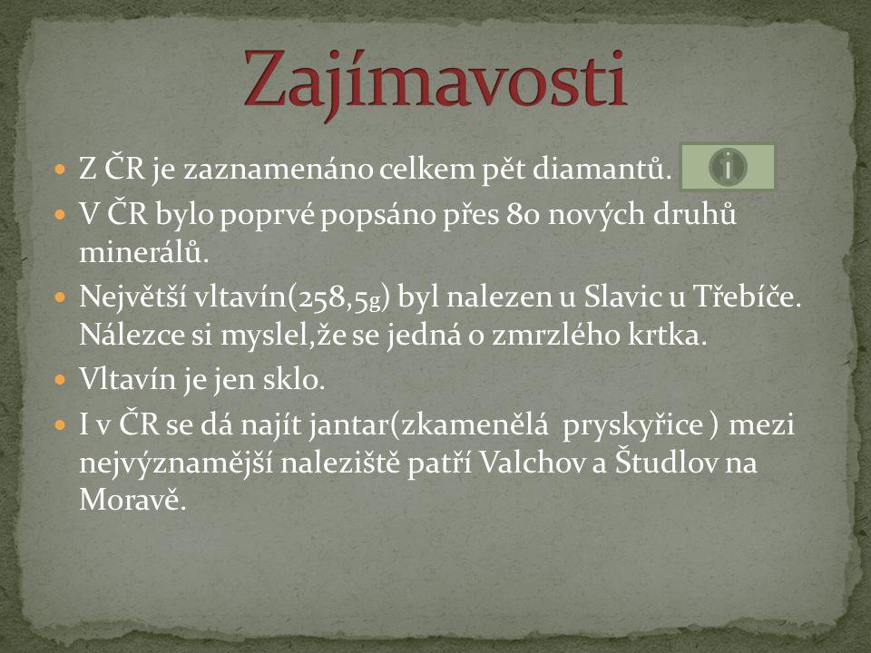 Zajímavosti Z ČR je zaznamenáno celkem pět diamantů.