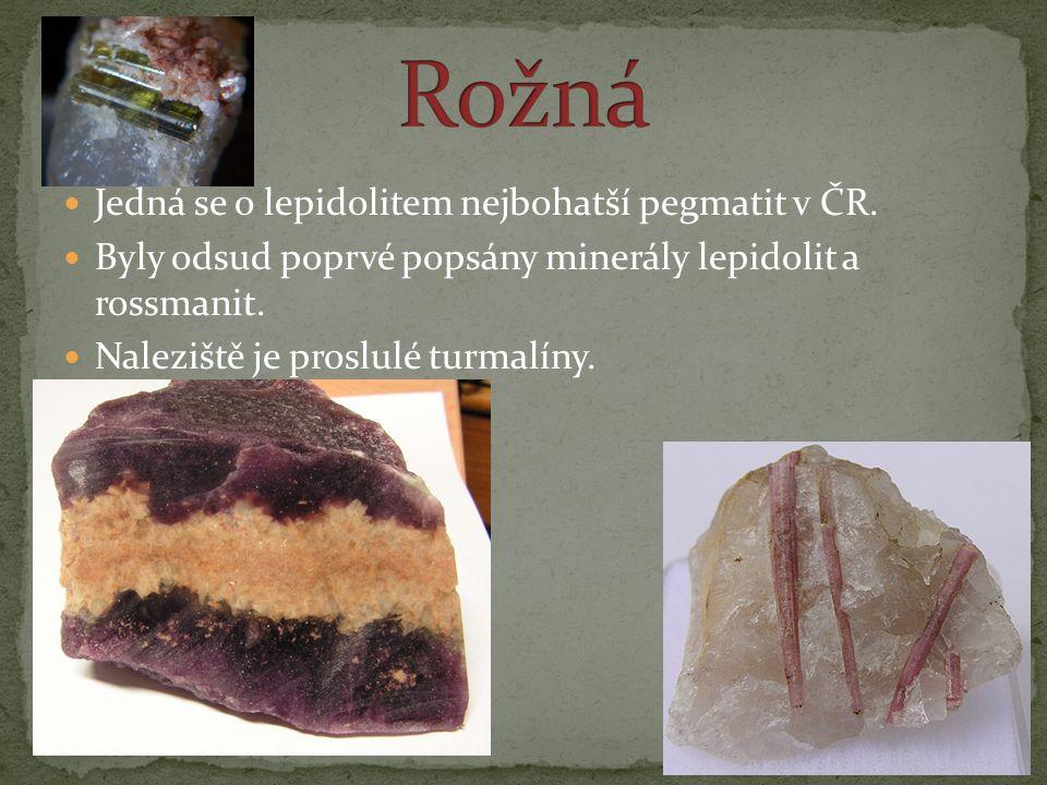 Rožná Jedná se o lepidolitem nejbohatší pegmatit v ČR.