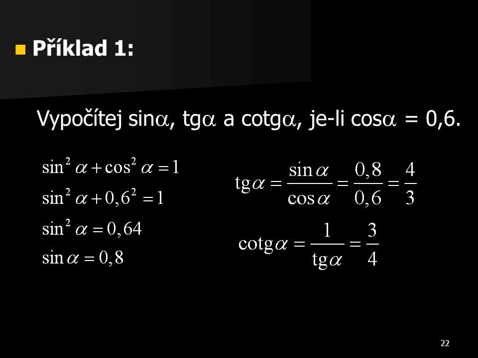Příklad 1: Vypočítej sin, tg a cotg, je-li cos = 0,6.
