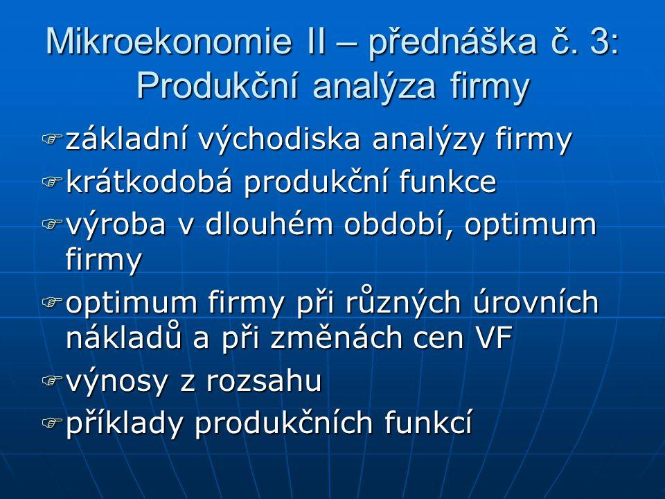 Mikroekonomie II – přednáška č. 3: Produkční analýza firmy