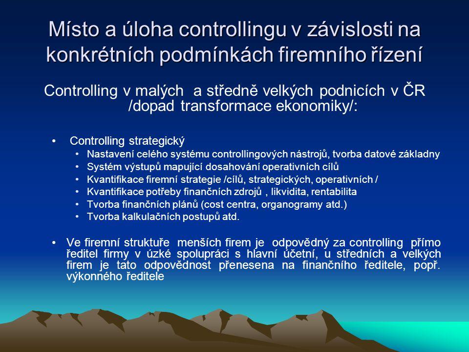 Místo a úloha controllingu v závislosti na konkrétních podmínkách firemního řízení