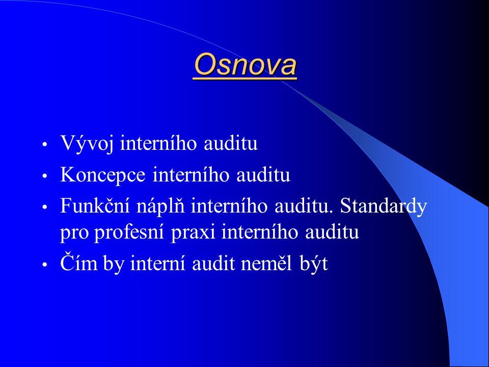 Osnova Vývoj interního auditu Koncepce interního auditu