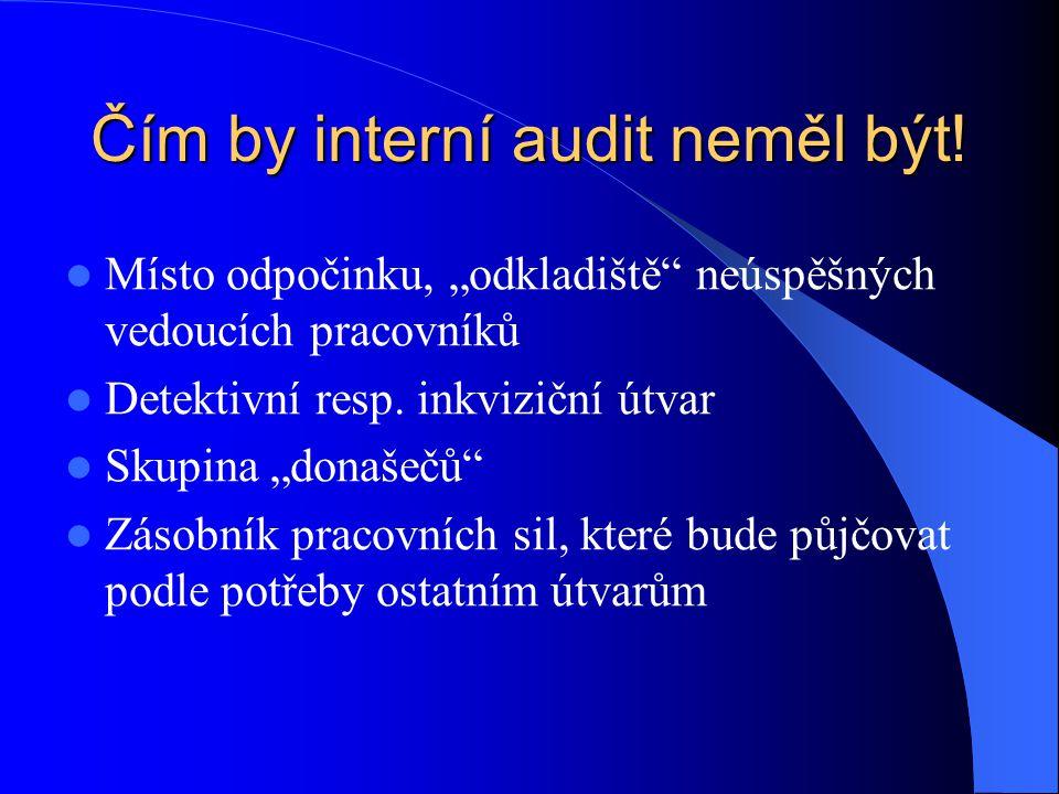 Čím by interní audit neměl být!