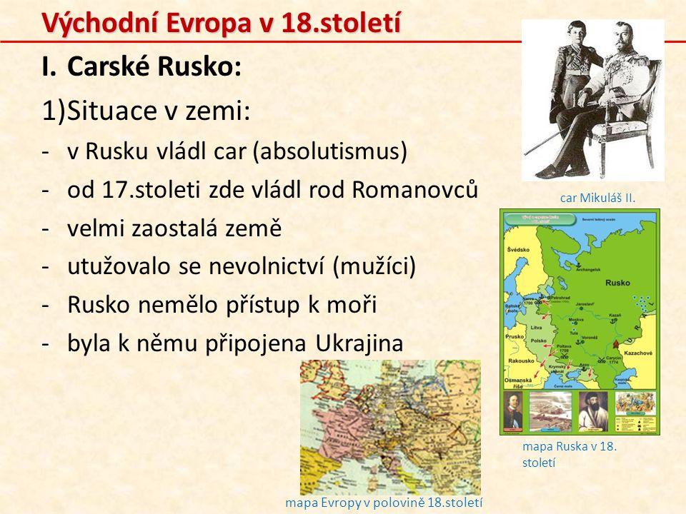 Východní Evropa v 18.století Carské Rusko: Situace v zemi: