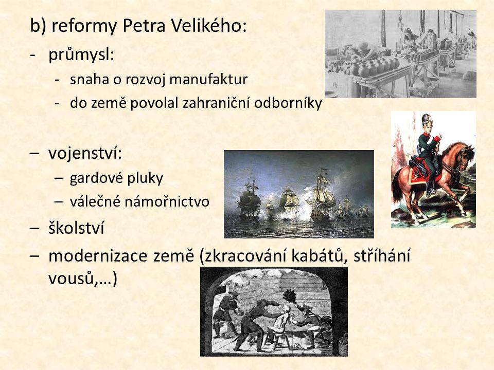 b) reformy Petra Velikého: