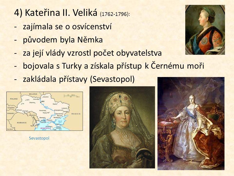 4) Kateřina II. Veliká (1762-1796):