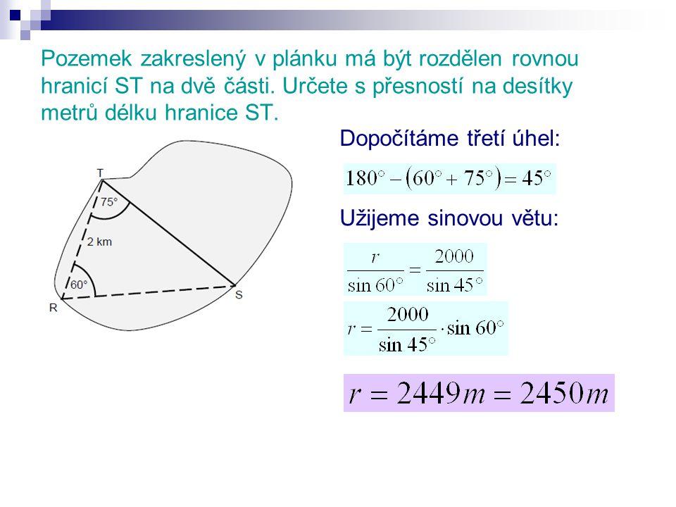 Pozemek zakreslený v plánku má být rozdělen rovnou hranicí ST na dvě části. Určete s přesností na desítky metrů délku hranice ST.