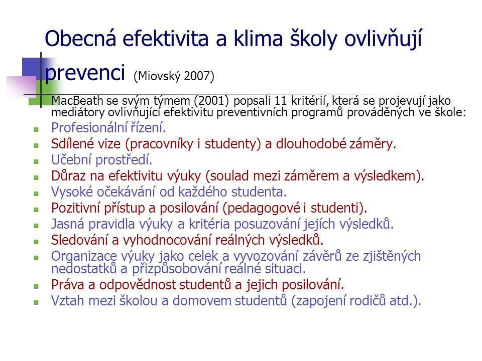 Obecná efektivita a klima školy ovlivňují prevenci (Miovský 2007)