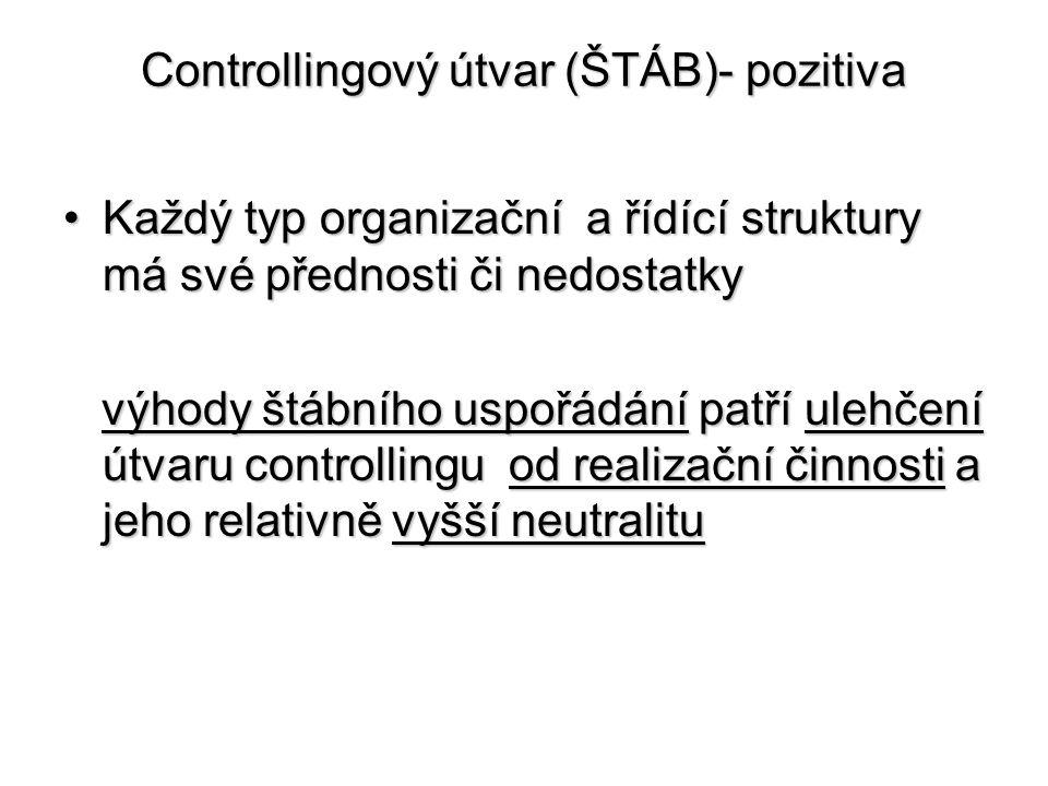 Controllingový útvar (ŠTÁB)- pozitiva