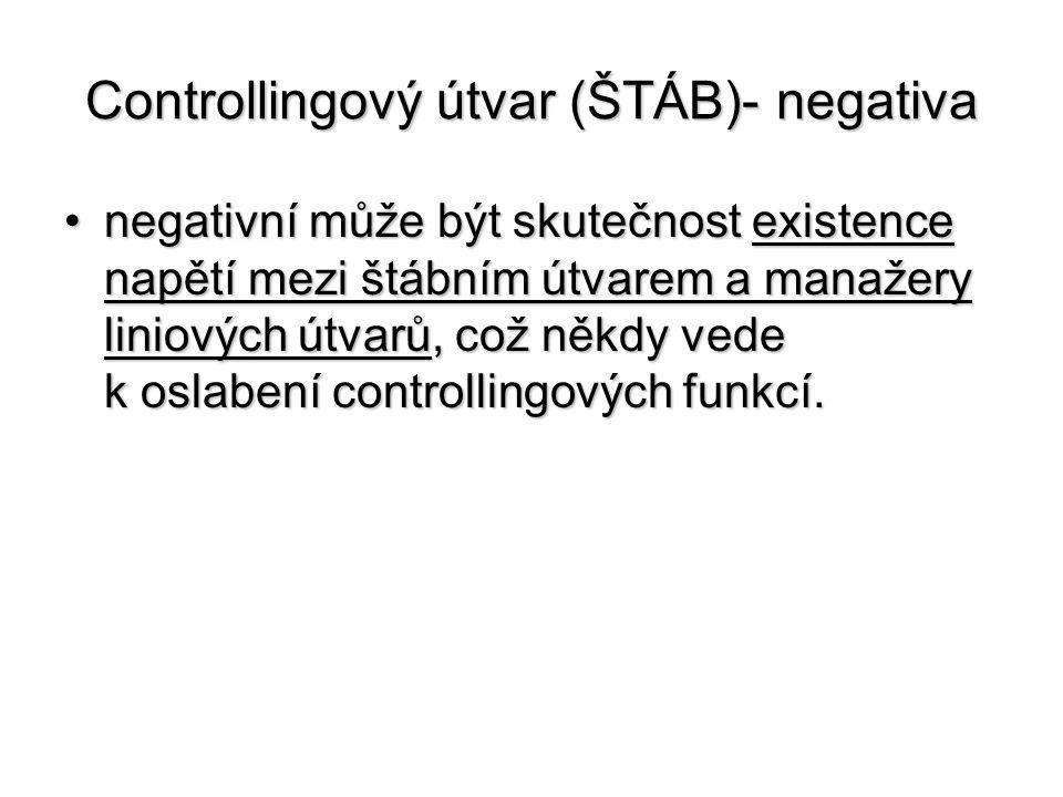 Controllingový útvar (ŠTÁB)- negativa