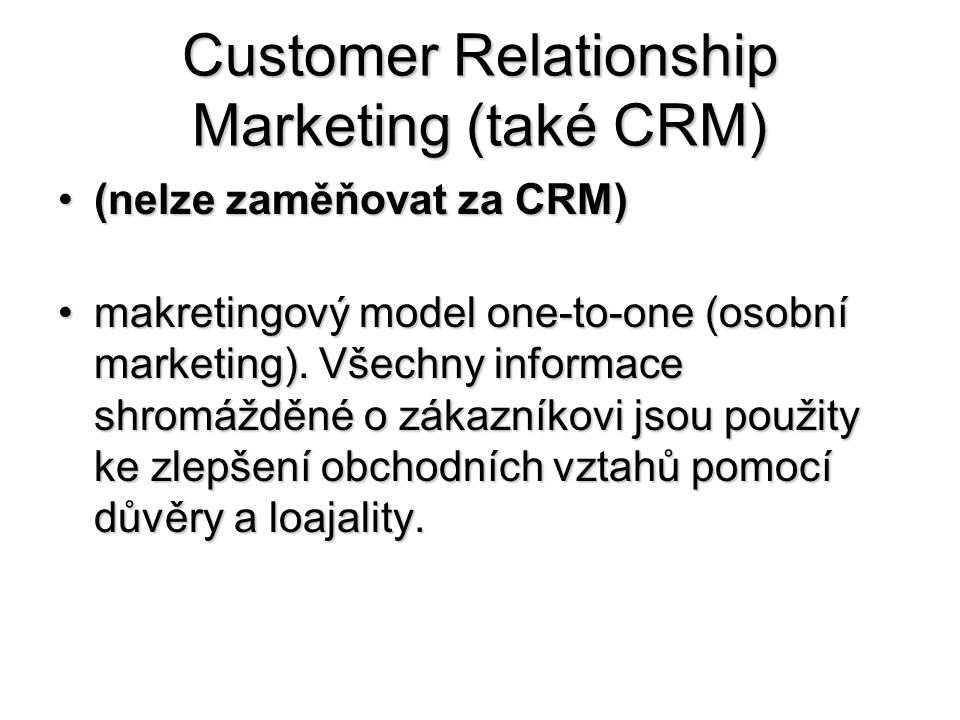 Customer Relationship Marketing (také CRM)