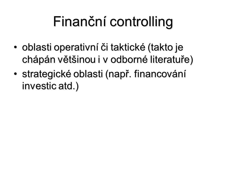 Finanční controlling oblasti operativní či taktické (takto je chápán většinou i v odborné literatuře)