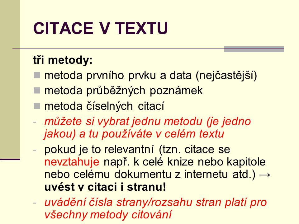 CITACE V TEXTU tři metody: metoda prvního prvku a data (nejčastější)