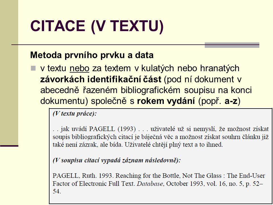 CITACE (V TEXTU) Metoda prvního prvku a data